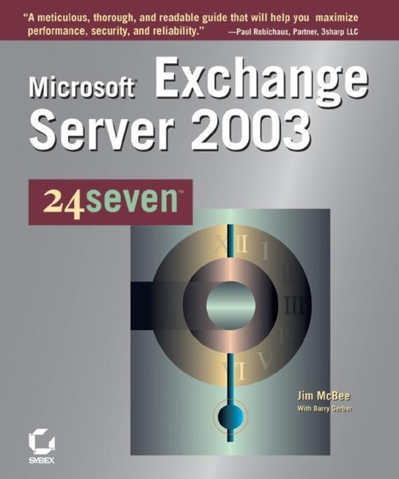 Jim  McBee Microsoft Exchange Server 2003 24seven david elfassy mastering microsoft exchange server 2013
