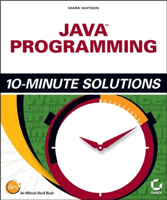 Mark  Watson Java Programming 10-Minute Solutions java ee applications on the oracle java cloud develop deploy monitor and manage your java cloud applications