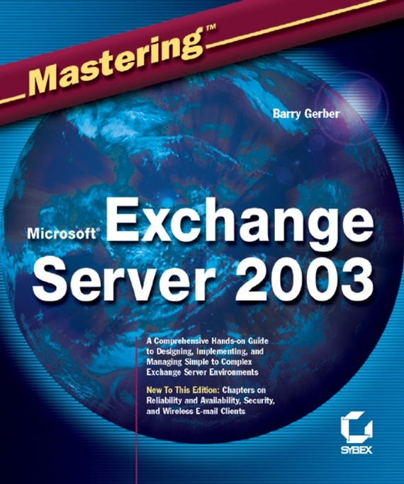 Barry  Gerber Mastering Microsoft Exchange Server 2003 managing the store