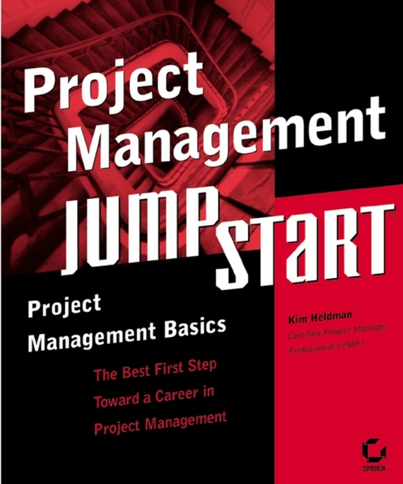 Kim  Heldman Project Management JumpStart yuri raydugin project risk management essential methods for project teams and decision makers