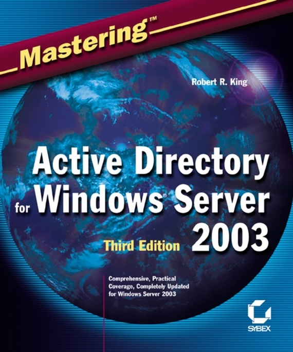 Robert King R. Mastering Active Directory for Windows Server 2003 robert benfari c understanding and changing your management style assessments and tools for self development
