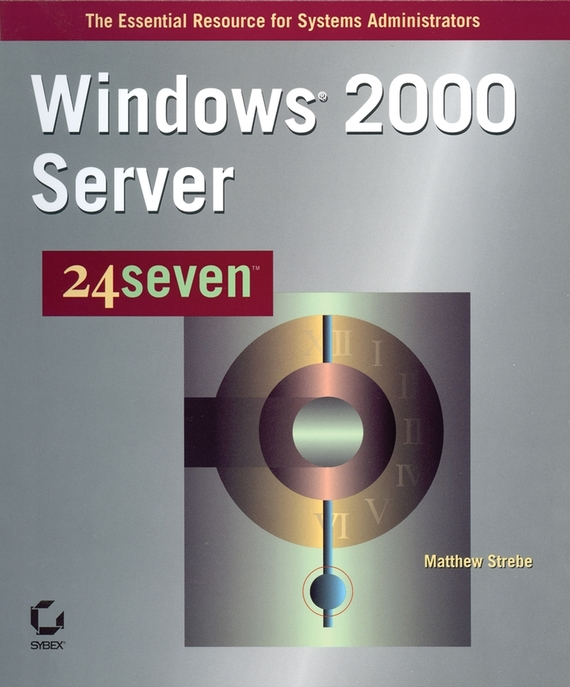 Matthew  Strebe Windows 2000 Server 24seven mike young mastering sql server 2000 security