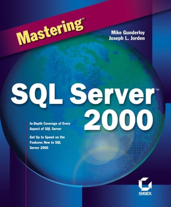 Mike  Gunderloy Mastering SQL Server 2000 david elfassy mastering microsoft exchange server 2013