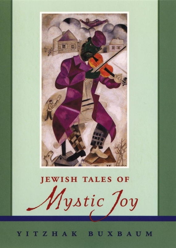 Yitzhak Buxbaum Jewish Tales of Mystic Joy insatiable tales from a life of delicious excess
