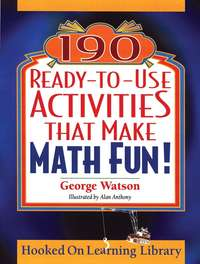 Alan  Anthony - 190 Ready-to-Use Activities That Make Math Fun!