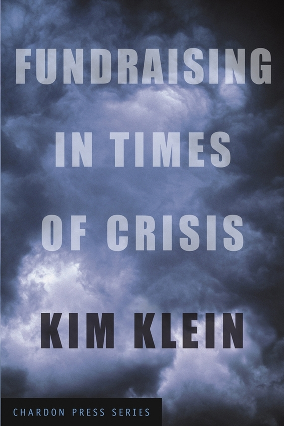 Kim Klein Fundraising in Times of Crisis sociopolitical crisis a multinational s crisis evacuation plan