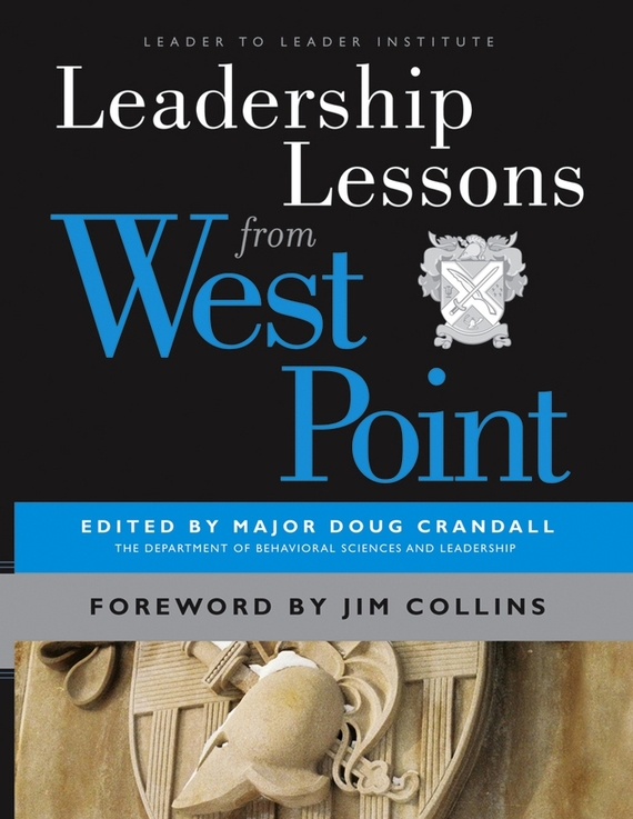Major Crandall Doug Leadership Lessons from West Point frances hesselbein my life in leadership the journey and lessons learned along the way