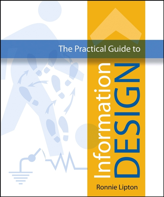 Ronnie  Lipton The Practical Guide to Information Design conning a s the kodansha kanji learner s course a step by step guide to mastering 2300 characters