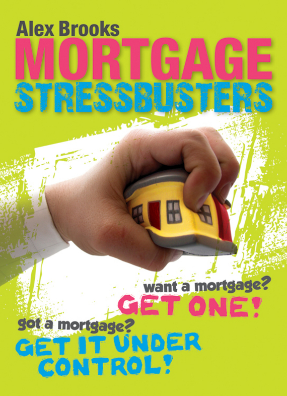 Alex Brooks Mortgage Stressbusters ISBN: 9781118320266