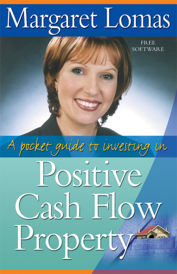 Margaret  Lomas A Pocket Guide to Investing in Positive Cash Flow Property reid hoffman angel investing the gust guide to making money and having fun investing in startups