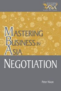 Peter  Nixon - Negotiation Mastering Business in Asia