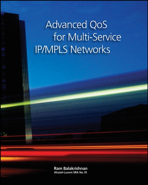 Ramji Balakrishnan Advanced QoS for Multi-Service IP/MPLS Networks fpga based network security architecture for high speed networks