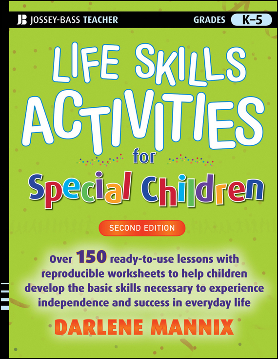 Darlene  Mannix Life Skills Activities for Special Children bernie trilling 21st century skills learning for life in our times
