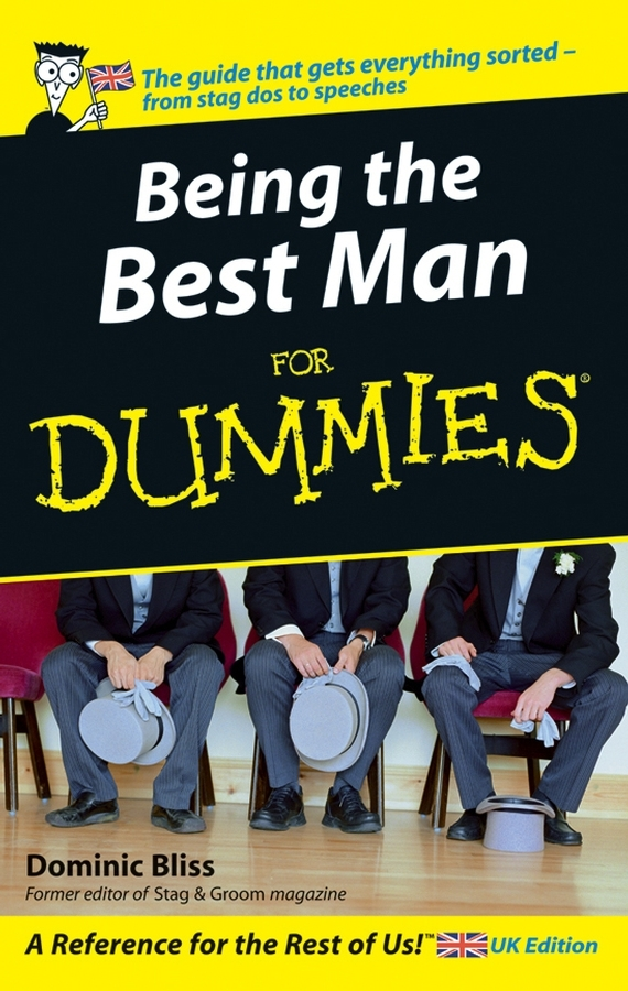 Dominic Bliss Being The Best Man For Dummies