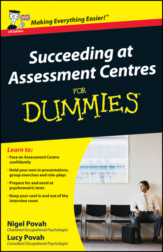 Nigel  Povah Succeeding at Assessment Centres For Dummies biotechnology and safety assessment