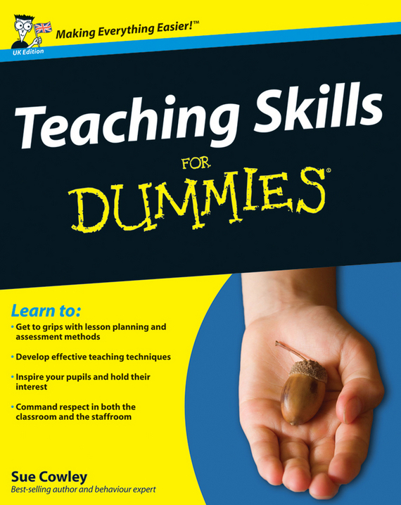 Sue Cowley Teaching Skills For Dummies
