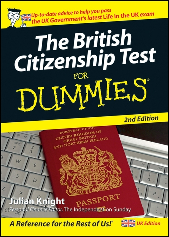 Julian Knight The British Citizenship Test For Dummies the imactm for dummies®