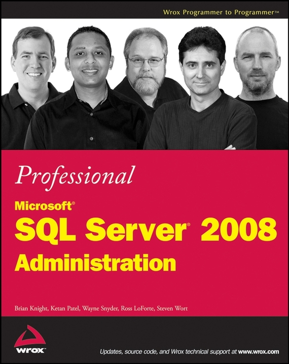 Brian Knight. Professional Microsoft SQL Server 2008 Administration