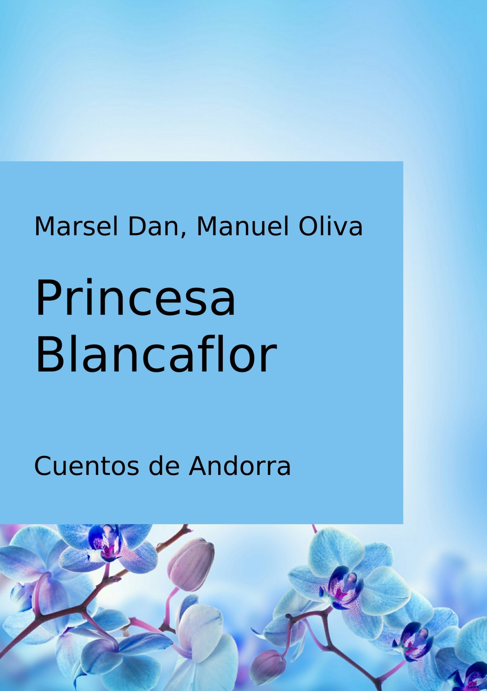 Manuel Oliva Gomez, Marsel Dan - Princesa Blancaflor
