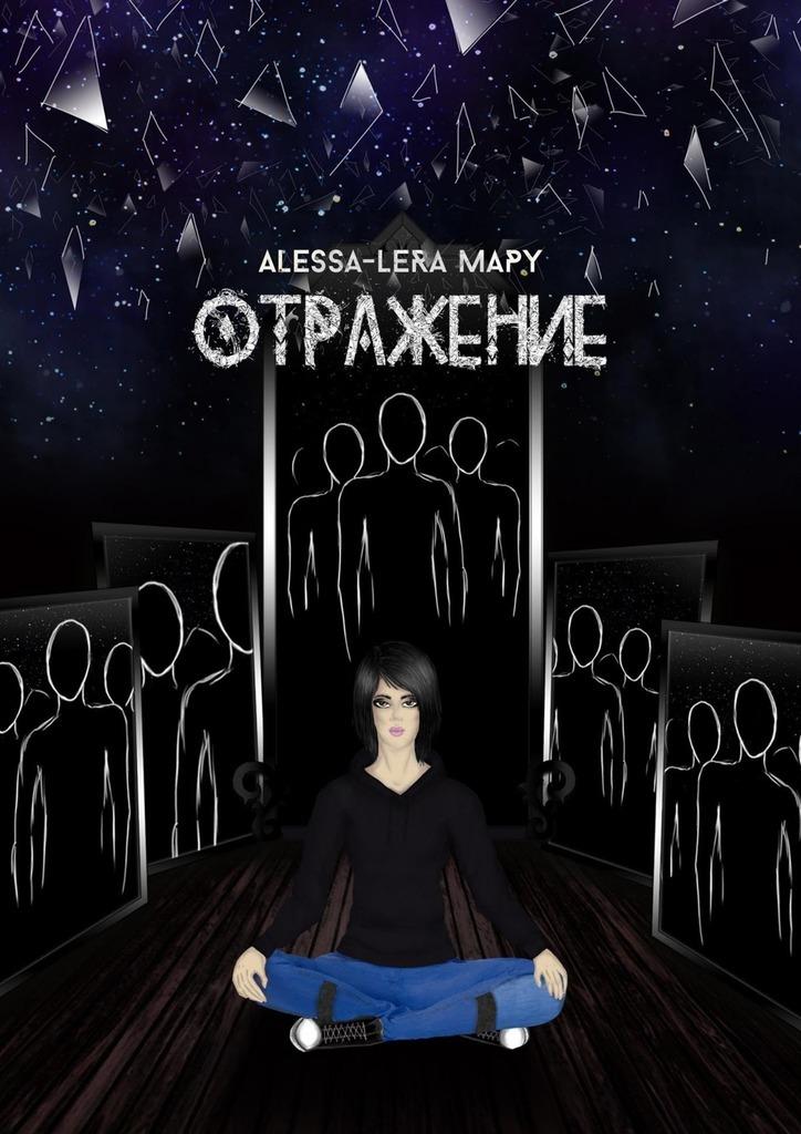 Alessa-Lera Mapy. Отражение. Reflection