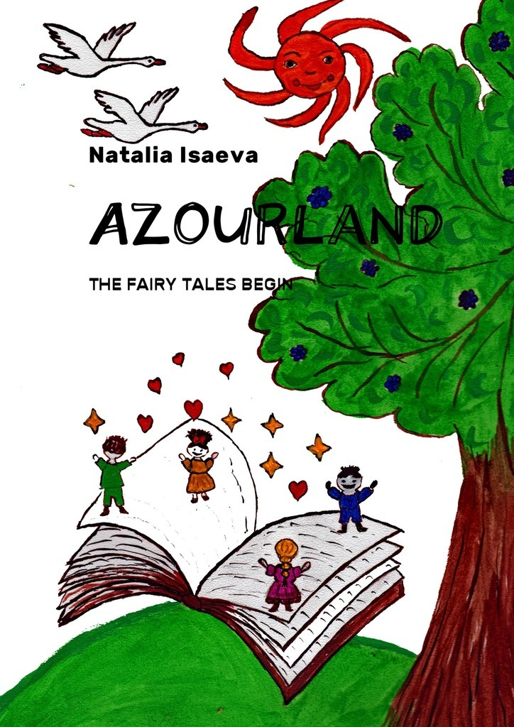 Natalia Isaeva Azourland. The Fairy Tales Begin duncan bruce the dream cafe lessons in the art of radical innovation