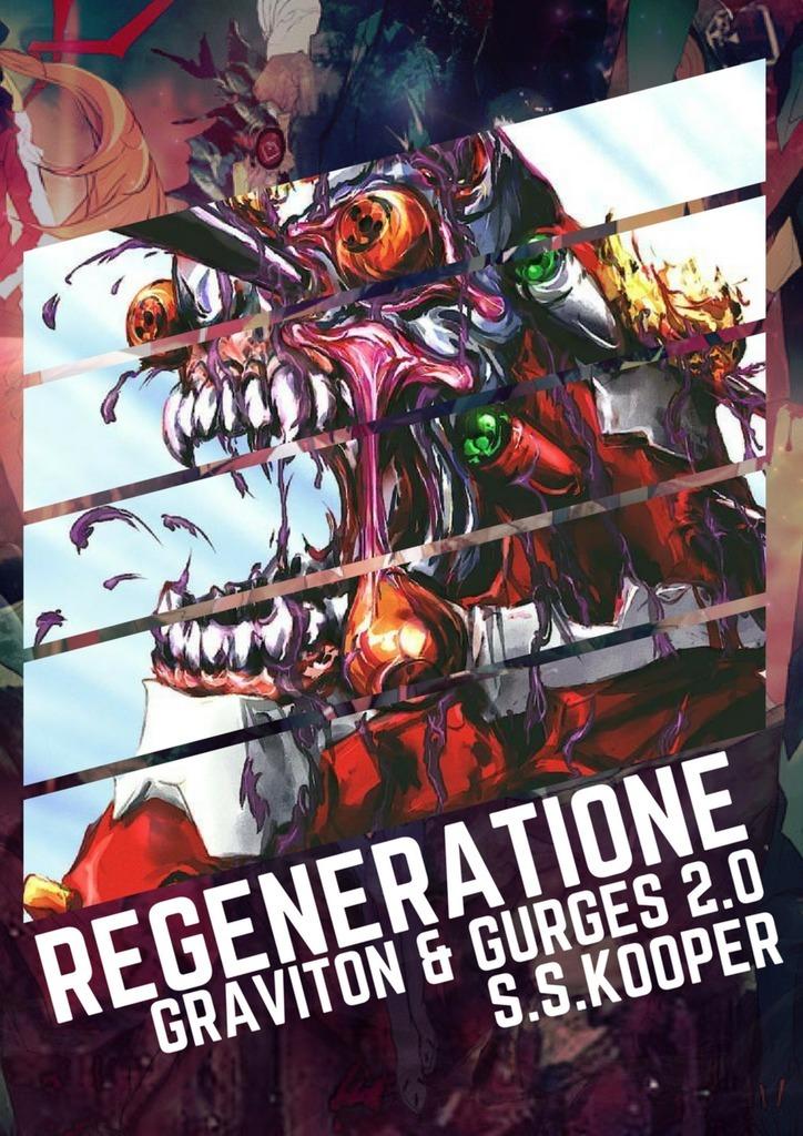 Snire Kooper - Regeneratione. GRAVITON & GURGES 2.0