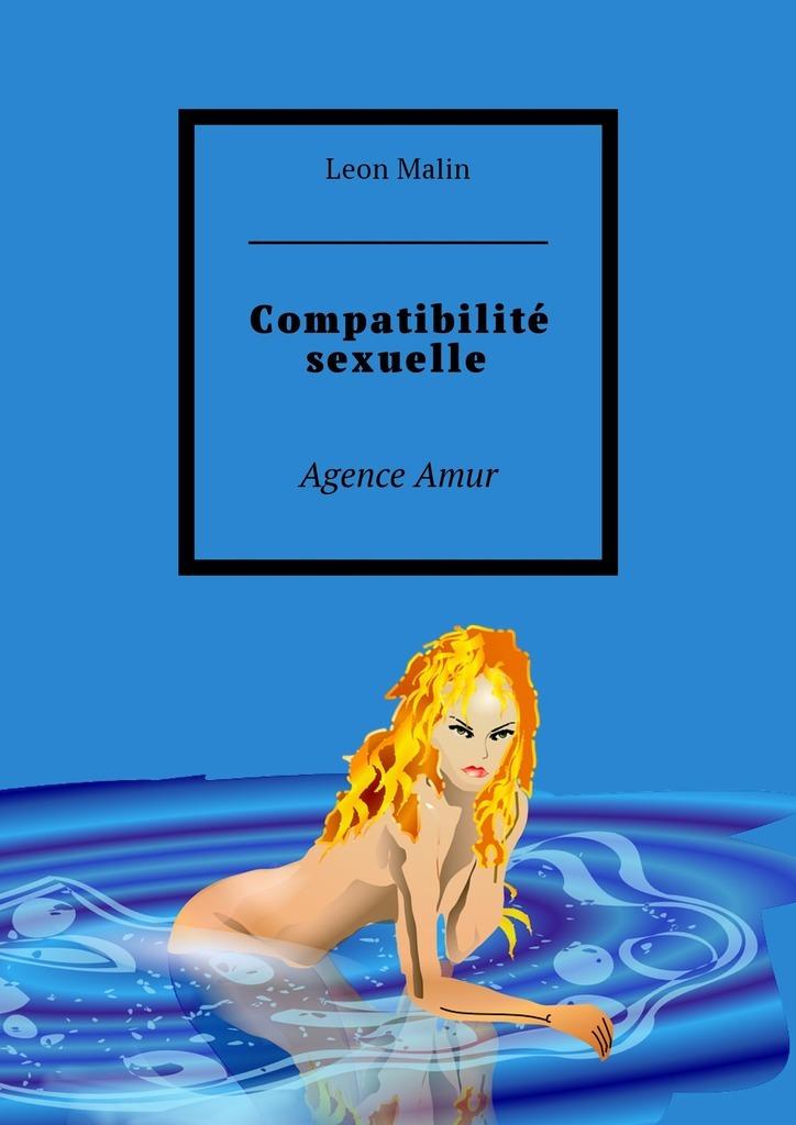 Leon Malin Compatibilité sexuelle. Agence Amur milardo amur amusb00m01