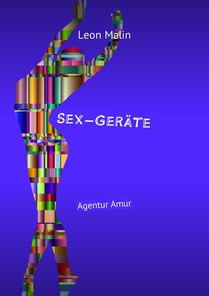 Фото Leon Malin Sex-Geräte. Agentur Amur дутики der spur der spur de034amde817