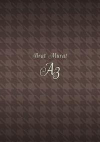 Brat Murat - Аз