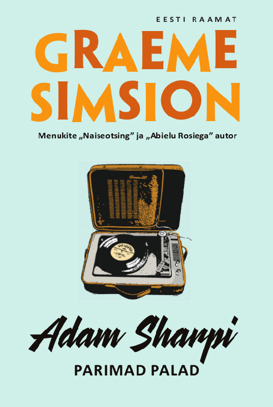 Graeme Simsion Adam Sharpi parimad palad graeme simsion adam sharpi parimad palad