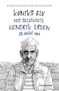 Hendrik Groen - Kuniks elu