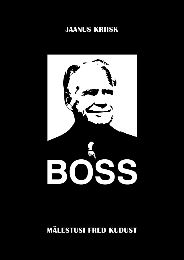 Boss. Mälestusi Fred Kudust