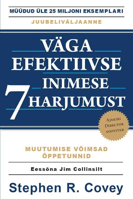 Stephen Covey R.. Väga efektiivse inimese 7 harjumust. Tagasipöördumine karakteri eetika juurde