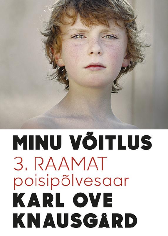 Karl Ove Knausgård Minu võitlus 3: Poisipõlvesaar ISBN: 9789985343258 ene timmusk minu kanada