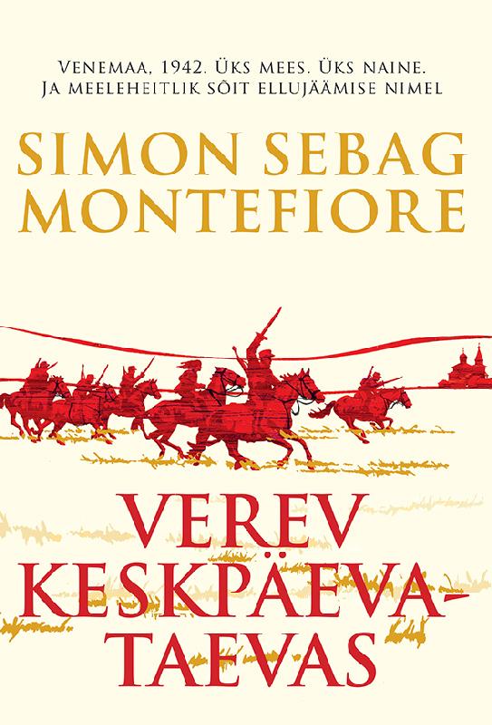 Simon Sebag Montefiore. Verev keskpäevataevas