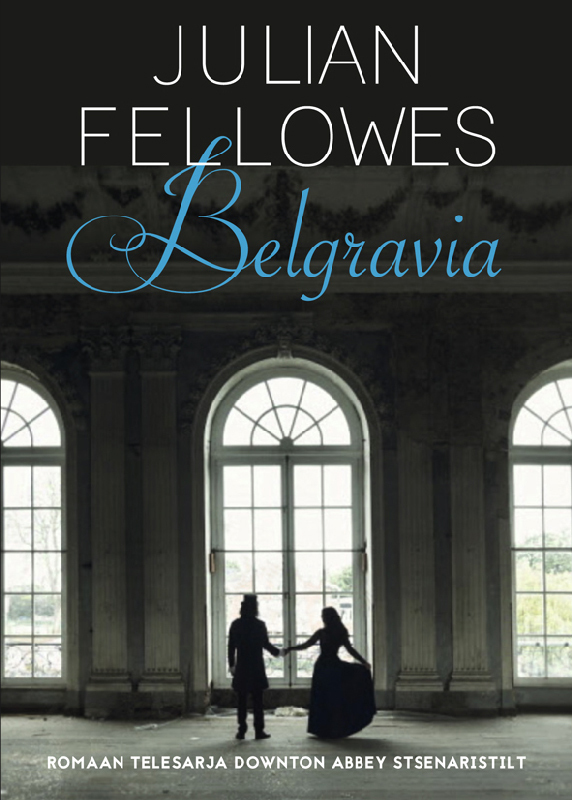 Julian  Fellowes. Belgravia