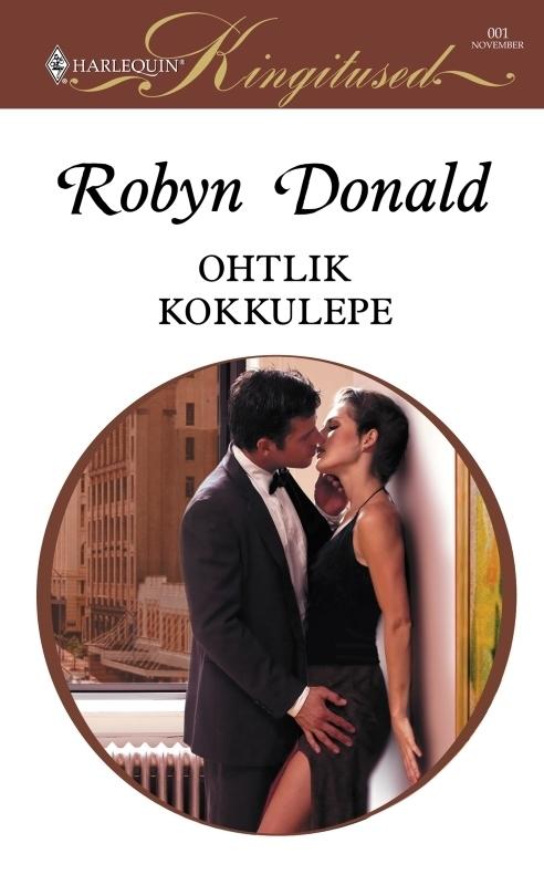 Robyn Donald Ohtlik kokkulepe ISBN: 9789949842872 robyn donald ohtlik kokkulepe isbn 9789949842872