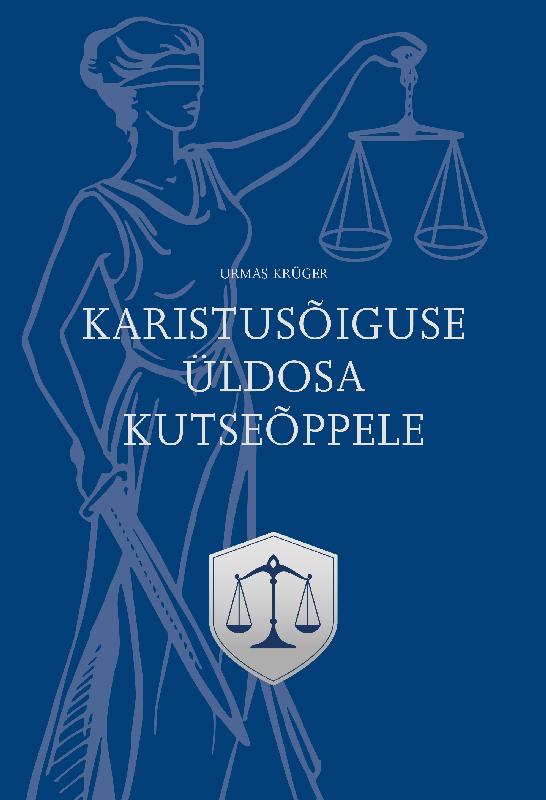 Urmas Krüger. Karistusõiguse üldosa kutseõppele. Õpik