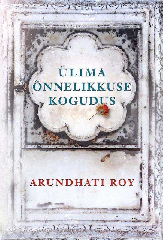 Arundhati  Roy. Ülima õnnelikkuse kogudus