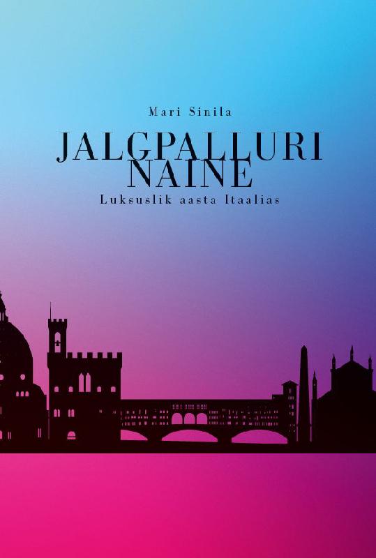 Mari Sinila Jalgpalluri naine. Luksuslik aasta Itaalias ISBN: 9789949852727 цена