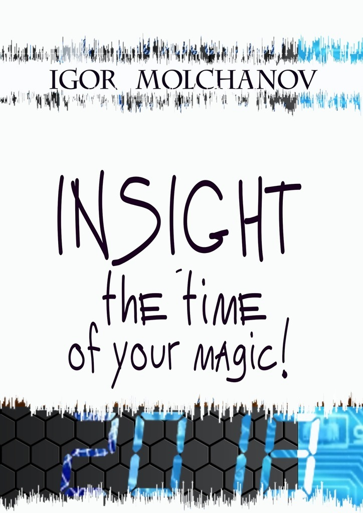 купить Igor Vladimirovich Molchanov INSIGHT is the time of your magic по цене 490 рублей