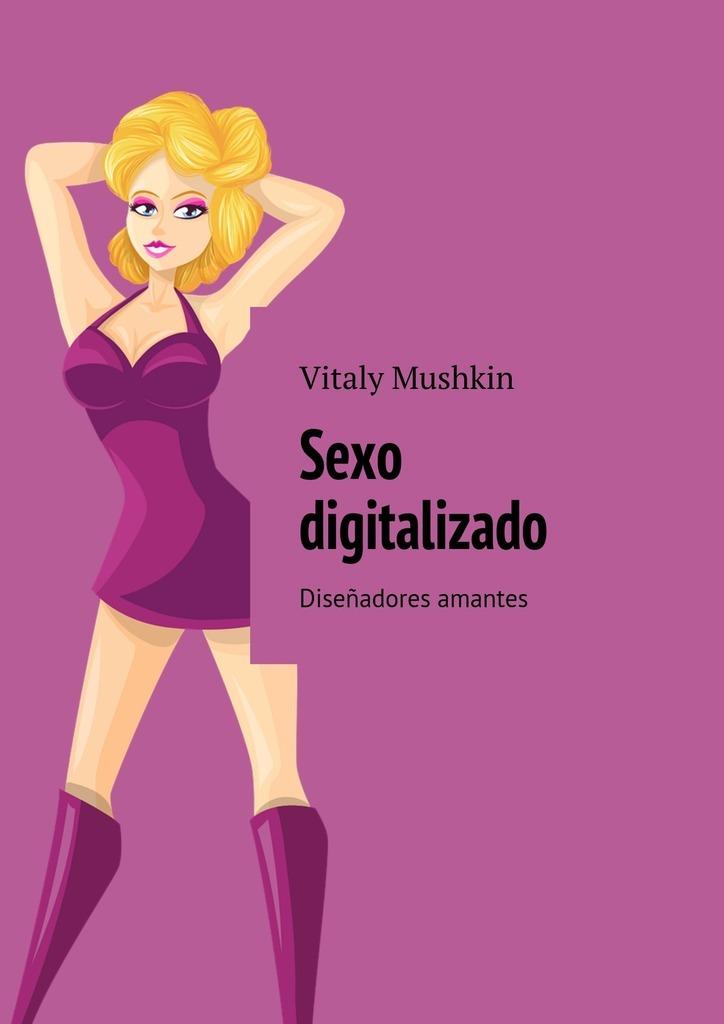 Sexo digitalizado. Dise?adores amantes