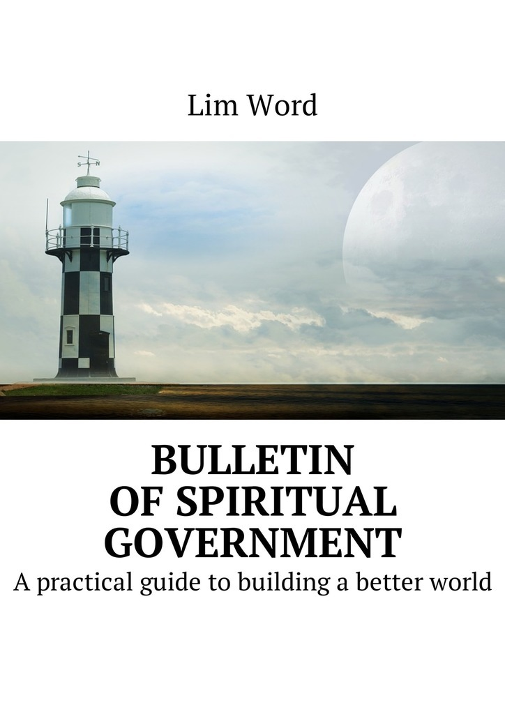 Lim Word Bulletin of Spiritual Government. A practical guide to building a better world kindness kindness world you need a change of mind