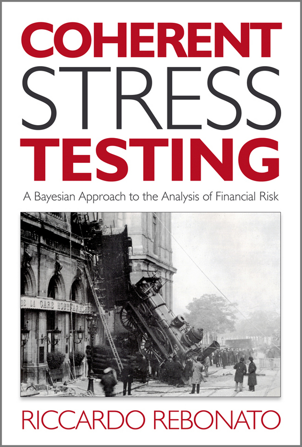 Riccardo Rebonato Coherent Stress Testing. A Bayesian Approach to the Analysis of Financial Stress philippe jorion financial risk manager handbook frm part i part ii