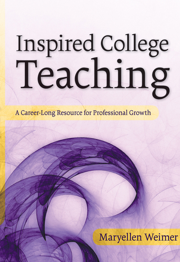 Maryellen Weimer Inspired College Teaching. A Career-Long Resource for Professional Growth education trust fund etf intervention on the university development