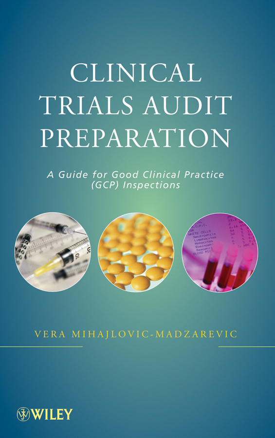 Vera Mihajlovic-Madzarevic Clinical Trials Audit Preparation. A Guide for Good Clinical Practice (GCP) Inspections clinical trial protocol designing of linagliptin
