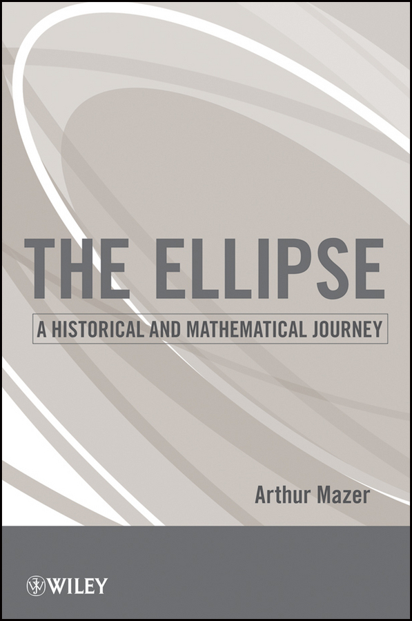 Arthur Mazer The Ellipse. A Historical and Mathematical Journey набор стаканов luminarc стерлинг 330 мл 6 шт