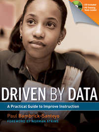 Paul  Bambrick-Santoyo - Driven by Data. A Practical Guide to Improve Instruction
