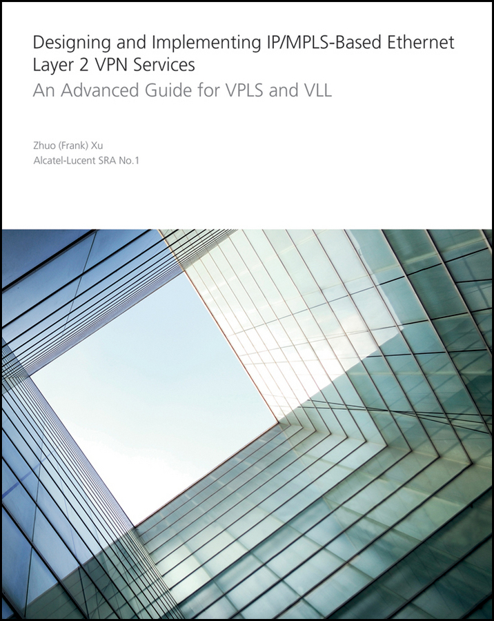 Zhuo Xu Designing and Implementing IP/MPLS-Based Ethernet Layer 2 VPN Services. An Advanced Guide for VPLS and VLL an intranet based system for securities trading