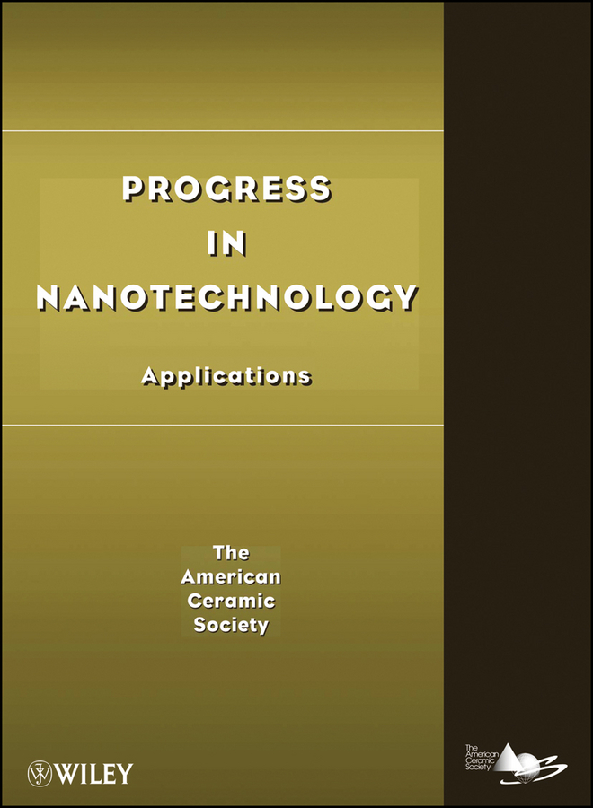 The American Ceramics Society Progress in Nanotechnology. Applications